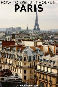How To Spend 48 Hours In Paris|Pinterest: @theculturetrip