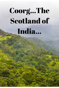 Coorg...The Scotland of India....png