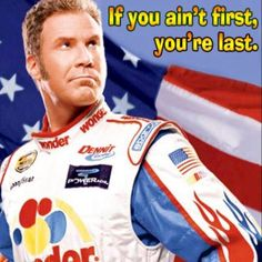 its sad but my dad has been saying this to me for years. even before talladega nights was made.