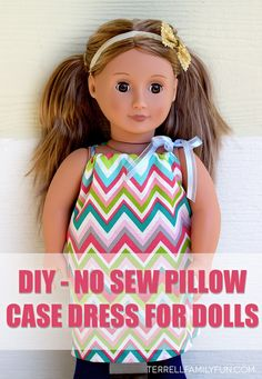 """How to make no sew american girl clothes, how to make 18"""" doll clothes without sewing, no sew pillow case dress tutorial"""