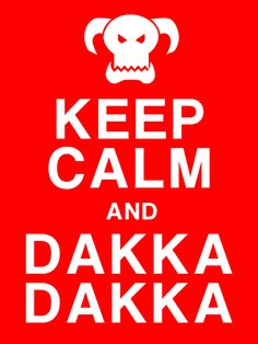 Warhammer 40K Orkish Keep Calm Poster for my Flashtoof Skwadron scenery pieces
