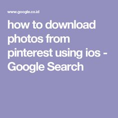 how to download photos from pinterest using ios - Google Search