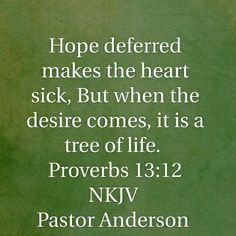 As long as there is hope, there is life. Put your hope in things that are eternal.
