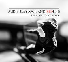 The Road that Winds by AUDIE BLAYLOCK and REDLINE (Patuxent) [Spotify URL: ] [Release Date: ] [] Description: Contemporary bluegrass