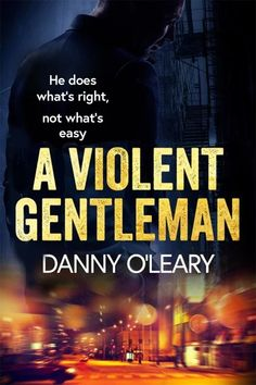 Review   A Violent Gentleman   Danny O'Leary