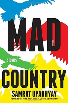 Mad Country by Samrat Upadhyay https://www.amazon.com/dp/1616957964/ref=cm_sw_r_pi_dp_x_LO3qzbRZ5G7C3