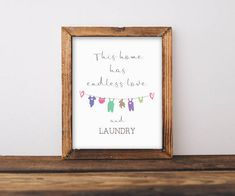 Laundry room print This home has endless love and laundry
