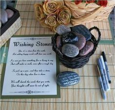 Wishing stones in place of a guest book. Great for a wedding but also a good idea to celebrate: a special birthday, words of advice for a mom to be, for a person retiring or celebrating at a couple's anniversary party.