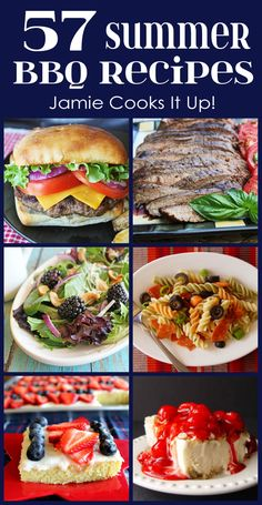 57 Summer BBQ Recipes from Jamie Cooks It Up! Fabulous recipes for all you summer time needs.