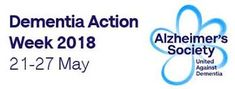 Dementia Action Week 2018 - A new International Association Living With Dementia, Alzheimers, Action, The Unit, Group Action