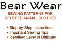 Finally, finally! Bearwear.com has  - sewing patterns for stuffed animal clothes which fit Build-A-Bear!