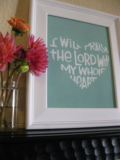 Scripture Art - Praise Him Wholeheartedly - 8x10 Giclee Print - Mint -Bible Verse Art- Valentines Day via Etsy