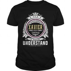 Cool  XAVIER  Its a XAVIER Thing You Wouldnt Understand  T Shirt Hoodie Hoodies YearName Birthday Shirts & Tees