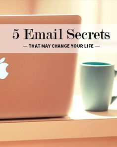5 Email Secrets that May Change Your Life