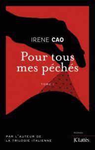 Irene Cao - Pour tous mes péchés Tome 1