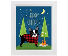 63D Dog Print Happy Camper Print Boston Terrier by leearthaus