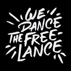 Typography - Typography - We Dance The Freelance... Typography design & inspiration  Preview – Work    Description  We Dance The Freelance  – Source –