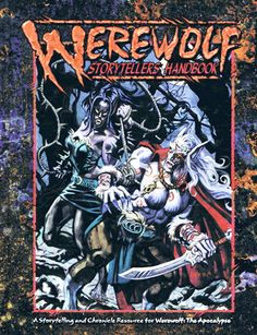 WEREWOLF STORYTELLERS HANDBOOK (Revised): Expanded systems for and information on Garou life that make it easier to run a Chronicle.