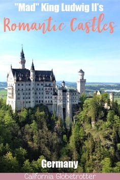 "The Romantic Castles of King Ludwig II of Bavaria   Bavarian Castles   Castles in Germany   Castles to Visit in Germany   Fairy Tale Castles of King Ludwig II   Schloss Neuschwanstein aka ""Disney Castle""   Herrenchiemsee Palace   Linderhof Palace   Most Beautiful Castles in Germany to Visit   #Bavaria #Germany #BavarianCastles - California Globetrotter"