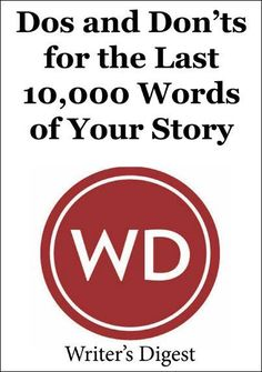 The Writing Process: Dos and Don'ts for the Last 10,000 Words
