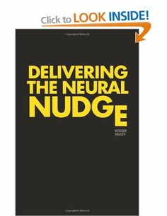 Delivering the Neural Nudge: How the mobile internet is applying the insights of behavioural economics and neuroscience to revolutionise marketing communications. Behavioral Economics, Marketing Communications, Neuroscience, Insight, Internet, How To Apply, Amazon, Books, Life