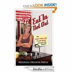 Amazon.com: Eat In, Not Out: The Learn-How-to-Cook Book, Without the Recipes eBook: Melinda Hinson Neely: Kindle Store via bookbub e-mail 99 cents 12/26