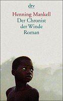 Henning Mankell - Der Chronist der Winde