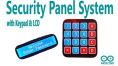 Arduino Tutorial 22: Security Panel System with using Keypad and LCD Dis...