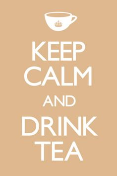 mantieni la calma e bevi un tè