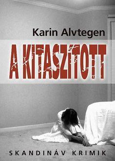 Alvtegen, Karin : Saknad French Wine, Thriller, My Books, Horror
