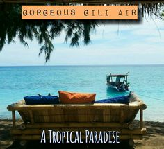Gili Air, a tropical paradise off the coast of Lombok in Indonesia. White sand beaches, crystal clear water and a snorkeling heaven, you won't ever want to leave. thetraveloguer.com