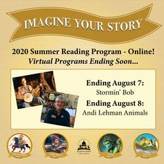 SUMMER READING PROGRAM UPDATE: The following virtual programs are ending soon: Ending August 7 - Stormin' Bob (watch the Harry Potter video!) Ending August 8 - Andi Lehman Animals Watch them at jhlibrary.org/2020srpevents or jhlibrary.readsquared.com. #SRP2020 #ImagineYourStory