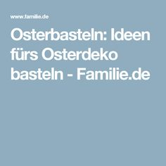Osterbasteln: Ideen fürs Osterdeko basteln -  Familie.de