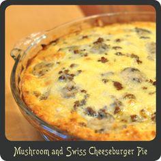 Mushroom and Swiss Cheeseburger Pie