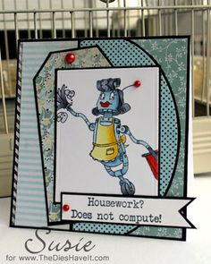 The Dies Have It: Housework? Does Not Compute