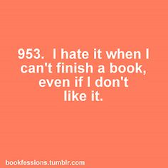 And I can count on one hand the number of books I haven't finished... Twilight is one of them.  ;)