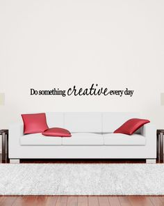 Do something creative every day Vinyl Wall Art Decal Home