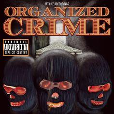 "Jet Life Recordings presents ""Organized Crime"""