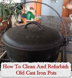 Welcome to living Green & Frugally. We aim to provide all your natural and frugal needs with lots of great tips and advice, How To Clean And Refurbish Old Cast Iron Pots