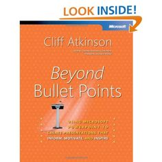 Amazon.com: Beyond Bullet Points: Using Microsoft PowerPoint to Create Presentations That Inform, Motivate, and Inspire (Bpg-Other) (9780735620520): Cliff Atkinson: Books