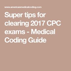 Pass the aapc cpc exam on your first try with the best online cpc super tips for clearing 2018 cpc exams medical coding guide fandeluxe Images