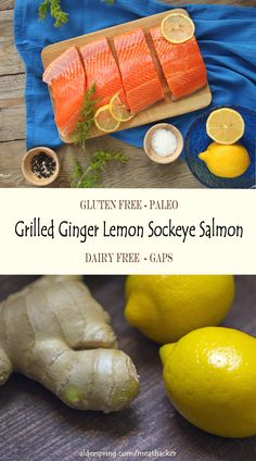 Grilled Sockeye Salmon Recipe with Lemon and Ginger - Meathacker Salmon Steak Recipes, Sockeye Salmon Recipes, Grilled Steak Recipes, Best Gluten Free Recipes, Primal Recipes, Whole Food Recipes, Salmon Dishes, Fish Dishes, Main Dishes