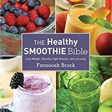 The Healthy Smoothie Bible: Lose Weight, Detoxify, Fight Disease, and Live Long Hardcover – April 2014 by Farnoosh Brock (Author) Healthy Detox, Healthy Smoothies, Healthy Drinks, Green Smoothies, Healthy Recipes, Healthy Juices, Healthy Weight, Diet Recipes, Juicer Recipes