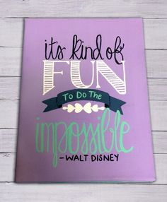 """Walt Disney """"It's Kind of Fun to do the Impossible"""" Quote Hand Painted Canvas Canvas Home, Canvas Crafts, Diy Canvas, Canvas Ideas, Canvas Art Quotes, Painting Quotes, Walt Disney, Disney Art, Disney Canvas Paintings"""