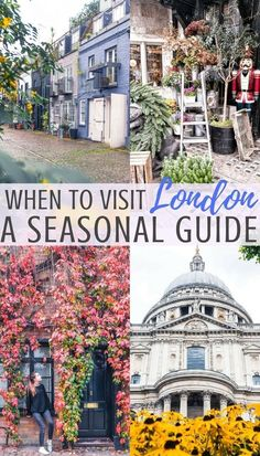 When to visit London: the best time to visit the United Kingdom capital and a season by season guide on visiting London, England.