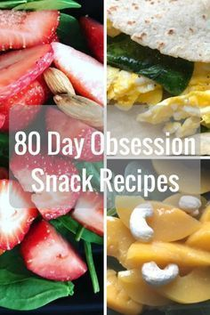 80 Day Obsession Snack Recipes - Healthy ideas for the 80 Day Obsession Meal Plan #SnackFoodMonth