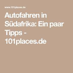 Autofahren in Südafrika: Ein paar Tipps - 101places.de