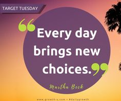 Target Tuesday -  Every day brings new choices.