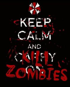 Resident evil, keep calm and Kill Zombies Zombie Apocalypse Survival, Zombie Apocolypse, Apocalypse Gear, Mata Zombies, Affiches Keep Calm, Keep Calm Wallpaper, Evil Games, Umbrella Corporation, Resident Evil Game