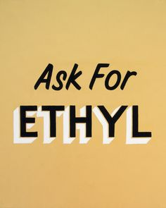 Ask for Ethyl by Christian Patterson
